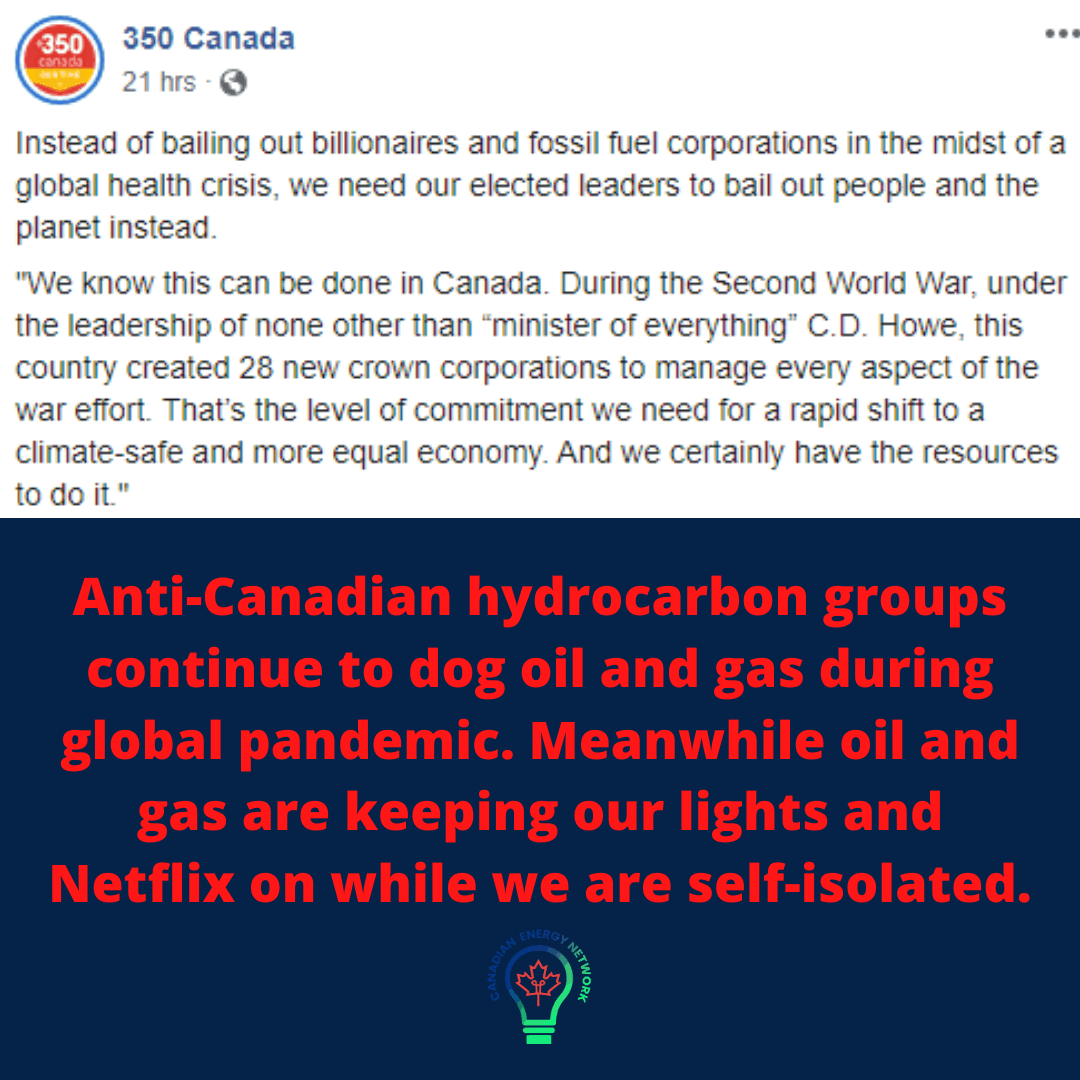 Anti-Canadian hydrocarbon groups continue to dog oil and gas during global pandemic. Meanwhile oil and gas are keeping our lights and Netflix on while we are self-isolated.